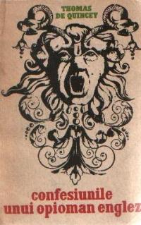 Confesiunile unui opioman englez urmate de Diligenta si Despre omor considerat ca una dintre frumoasele arte