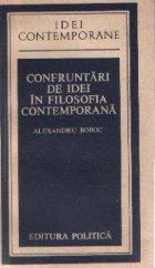 Confruntari de idei in filozofia contemporana - In jurul problematicii unor mari dispute din gandirea secolului al XX-lea