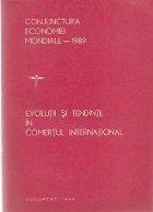 Conjunctura economiei mondiale - 1989. Evolutii si tendinte in comertul international