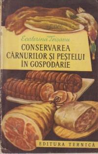 Conservarea carnurilor si pestelui in gospodarie