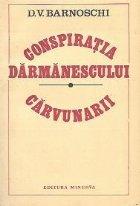 Conspiratia Darmanescului. Carvunarii  - Poveste istorica (1823 - 1827)