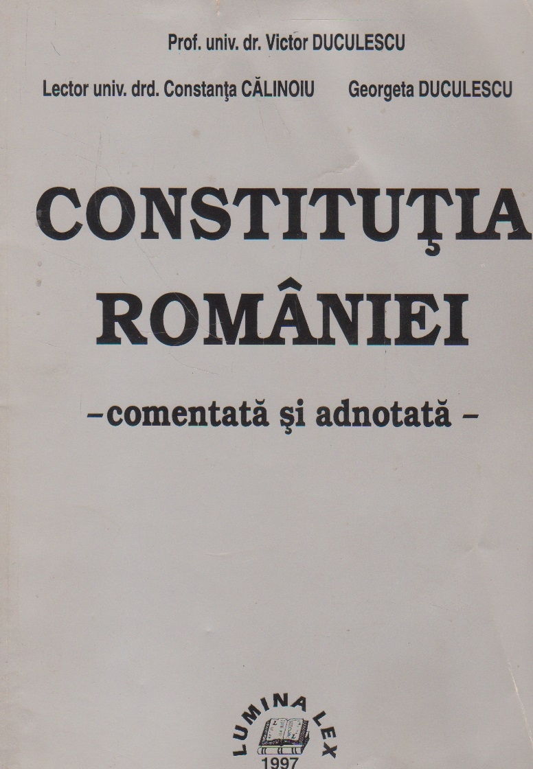 Constitutia Romaniei - Comentata si adnotata (Duculescu)