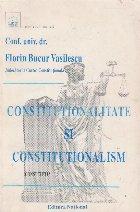 Constitutionalitate si constitutionalism