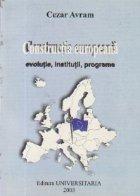 Constructia Europeana Evolutie institutii programe