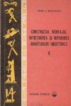 Constructia, montajul, intretinerea si repararea armaturilor industriale, Volumul al II-lea