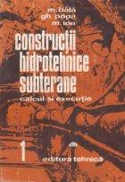 Constructii hidrotehnice subterane - Calcul si executie, Volumul I