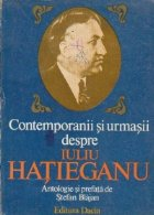 Contemporanii urmasii despre Iuliu Hatieganu