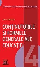 Continuturile si formele generale ale educatiei. Volumul 4 din Concepte fundamentale in pedagogie
