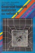 Controlul texturii metalelor cu radiatii X