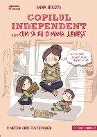 Copilul independent sau cum fii