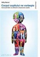 Corpul copilului ne vorbeste - Istoria parintilor se reflecta in simptomele copiilor