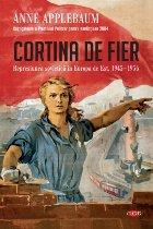 Cortina de Fier. Represiunea sovietică în Europa de Est, 1945-1956. Vol. 108