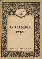 G. Cosbuc - Poezii, Volumul I (Editie 1958)