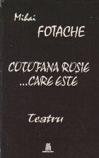 Cotofana Rosie ...Care Este - Teatru (Cu dedicatia autorului)