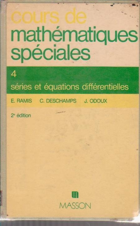 Cours de mathematiques speciales, 4, Series et equations differentielles
