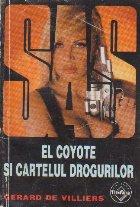 El Coyote si cartelul drogurilor