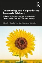 Co-creating and Co-producing Research Evidence