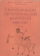 Crestomatie literatura romana veche Volumul