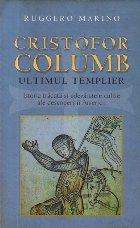 Cristofor Columb - Ultimul templier