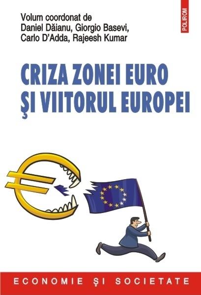 Criza zonei euro și viitorul Europei