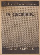 TV Cromatic - Caiet Service