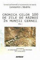Cronica celor 100 de zile de razboi in muntii Cernei, Volumul I