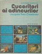 Cuceritori ai adincurilor - Jacques Yves Cousteau