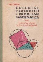 Culegere de exercitii si probleme de matematica pentru examentul de admitere in licee si scoli profesionale