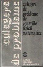 Culegere de probleme de ecuatiile fizicii matematice