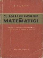 Culegere de probleme de matematici - propuse la examenele scrise de admitere in institute si facultati
