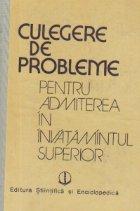 Culegere de probleme rezolvate pentru admiterea in invatamantul superior - Matematica, fizica, chimie 1984-1987