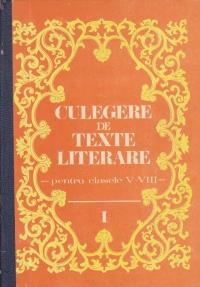 Culegere de texte literare pentru clasele V-VIII, Volumul I
