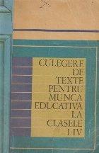 Culegere de texte pentru munca educativa la clasele I-IV