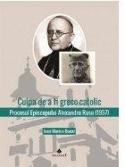 Culpa greco catolic Procesul Episcopului
