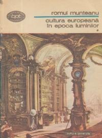Cultura europeana in epoca luminilor, Volumul I