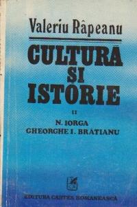 Cultura si istorie, II - N. Iorga. Gheorghe I. Bratianu