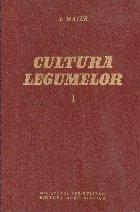 Cultura legumelor, Volumul I
