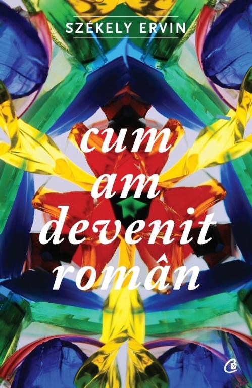 Cum am devenit român