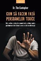 Cum sa facem fata persoanelor toxice