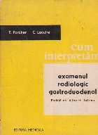 Cum interpretam examenul radiologic gastroduodenal
