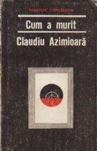 Cum a murit Claudiu Azimioara - Nuvele