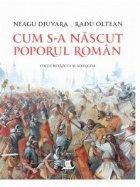 Cum s-a nascut poporul roman (editie revazuta si adaugita)