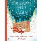 Cum a salvat Felix Craciunul