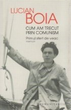 Cum am trecut prin comunism. Primul sfert de veac
