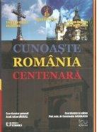 Cunoaste Romania centenara
