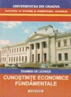 Cunostinte economice fundamentale - examen de licenta (Facultatea de Economie si Administrarea Afacerilor)