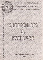 Curriculum si evaluare. Componenta pentru pregatirea profesorilor