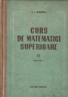 Curs de matematici superioare, Volumul al III-lea - Partea I