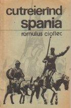 Cutreierand Spania - Impresii de calatorie
