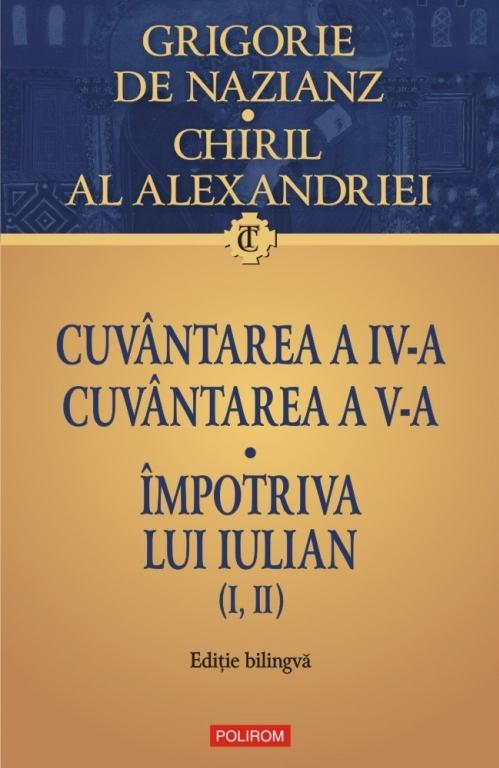 Cuvântarea a IV-a. Cuvântarea a V-a. Împotriva lui Iulian (I, II)